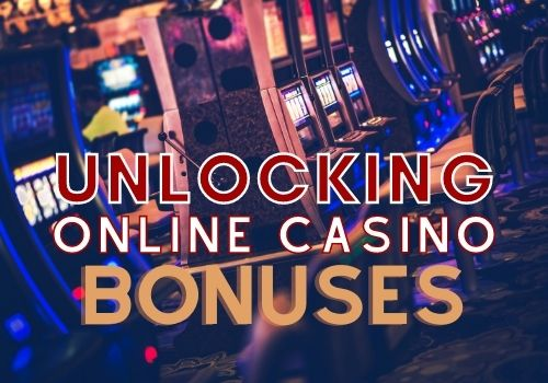 unlocking online casino bonuses